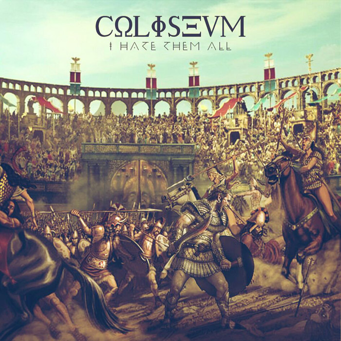 COLISEUM - I Hate Them All