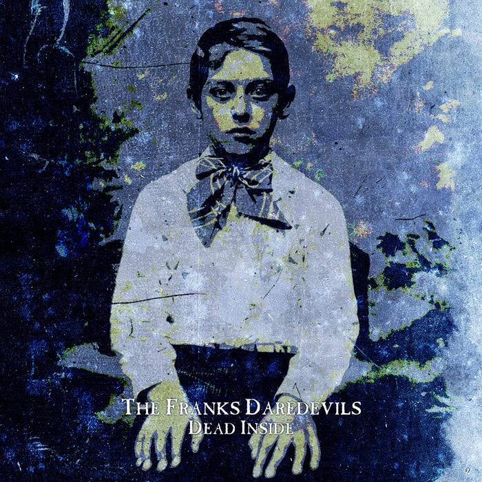 THE FRANKS DAREDEVILS - Dead Inside