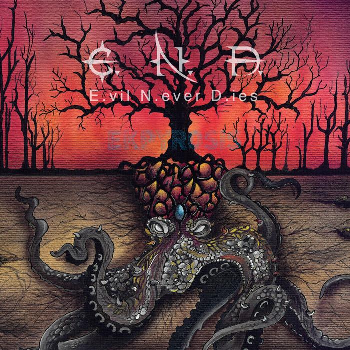 EVIL NEVER DIES - Ekpyrosis